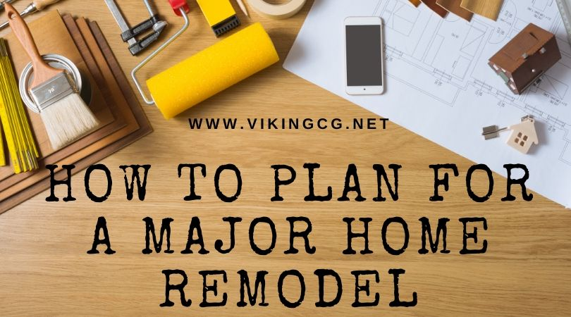 How to Plan for a Major Home Remodel