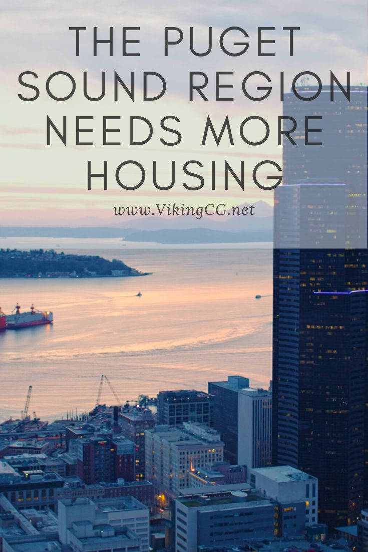 The Puget Sound Region Needs More Housing