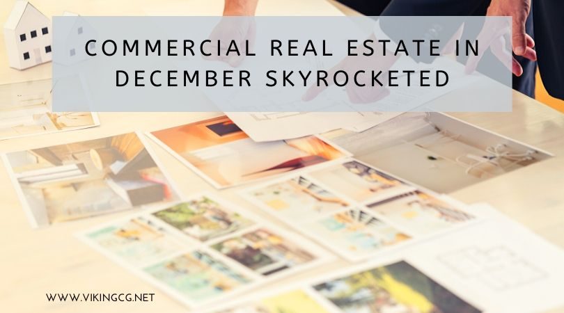 Commercial Real Estate in December Skyrocketed