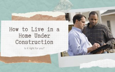How to Live in a Home Under Construction